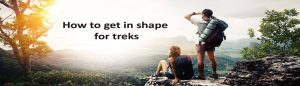 how to get in shape for treks